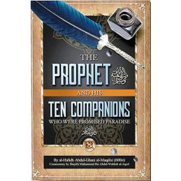The Prophet and His Ten Companions Who Were Promised Paradise