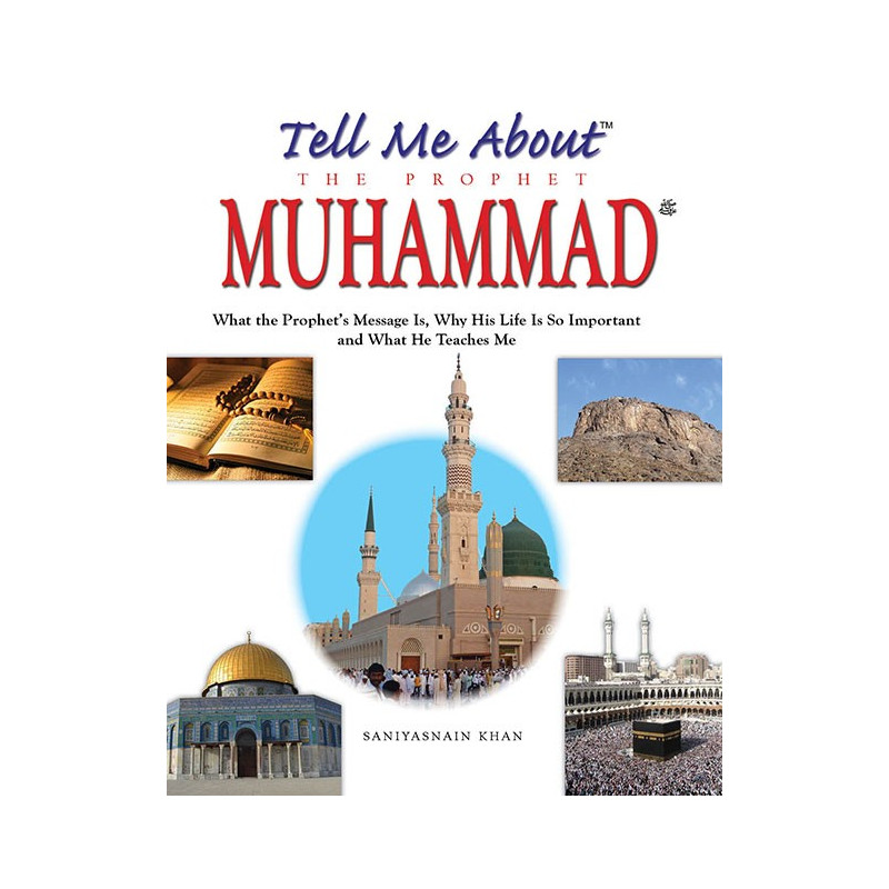 Tell me about Prophet Muhammad