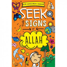 Seek The Signs of Allah by...