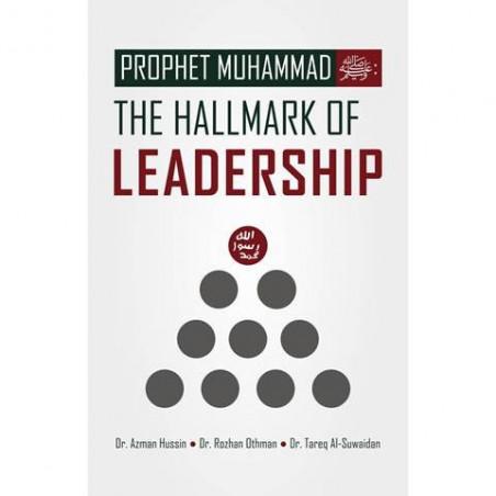 Prophet Mohammed The Hallmark Of Leadership