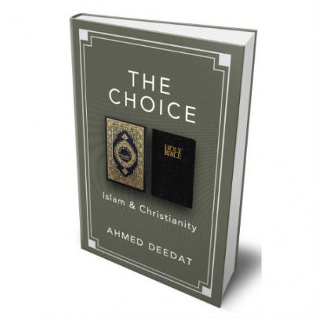The Choice Islam & Christianity Ahmed Deedat
