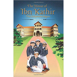 The House Of Ibn Kathir The...