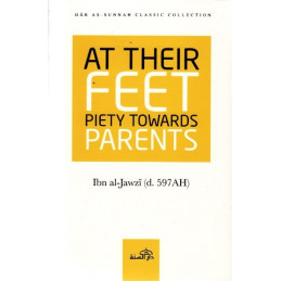 At Their Feet Piety Towards Parents by Ibn Jawzi