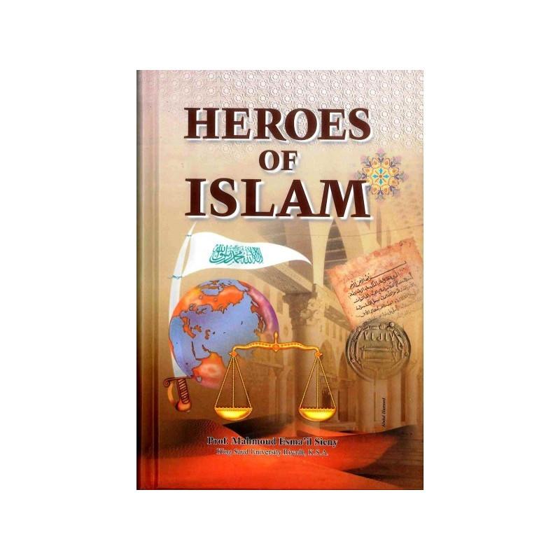 Heroes of Islam by Professor Mahmoud Esmail Sieny