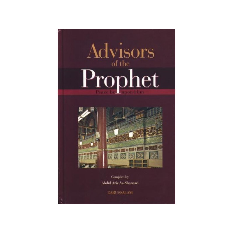 Advisors of the Prophet Peace and Blessings Of Allah Be Upon Him