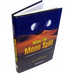 When the Moon Split A biography of Prophet Muhammad