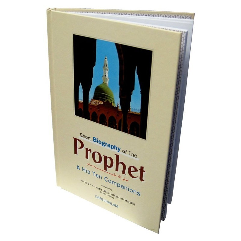 Short Biography of Prophet and his Ten Companions Peace be upon
