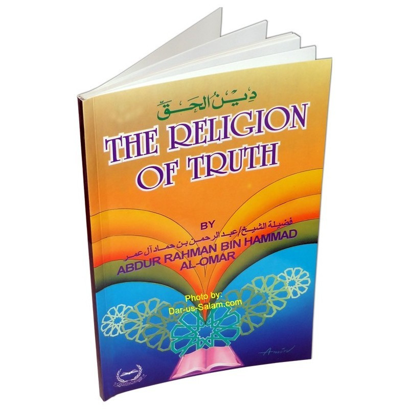 The Religion of Truth by Abdur Rahman bin Hammad al-Omar