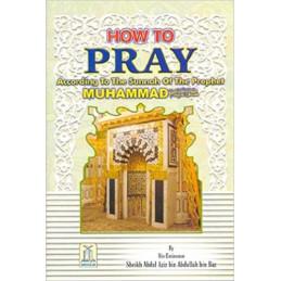 How to Pray by Sheikh Abdul Aziz bin Abdullah bin Baz