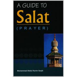 A Guide to Salat Prayer by Muhammad Abdul Karim Saqib