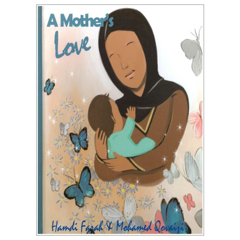 A Mothers Love By Hamdi Farah and Mohamed Qovaizi