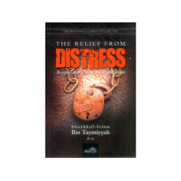 The Relief From Distress by Shaykhul Islam Ibn Taymiyyah SCover