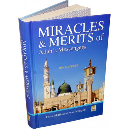 Miracles And Merits of Allahs Messenger AL-Bidayah wan-Nihayah