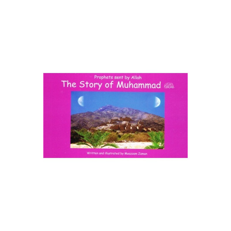Story of Muhammad Peace Be Upon Him