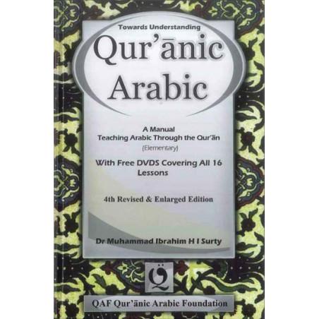 Towards Understanding Quranic Arabic with free DVD Set