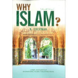 Why Islam By Ms K Sherman