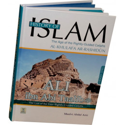 History of Islam Ali ibn Abi Taalib Rightly Guided Khalifah