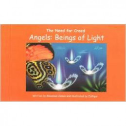 Angels beings of Light The need for Creed