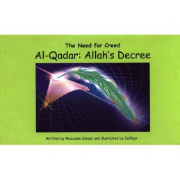 Al Qadar Allahs Decree The need for Creed