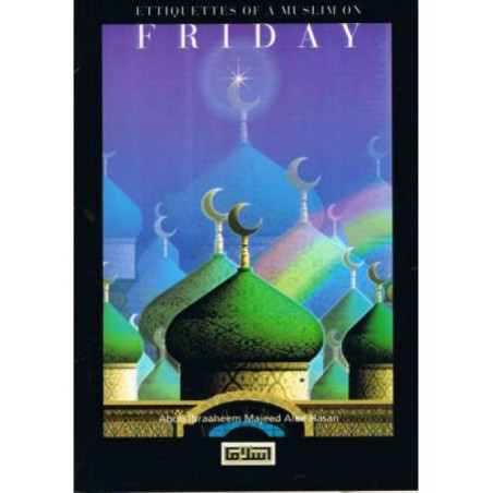 Ettiquettes of a Muslim on Friday