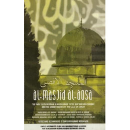 Al Masjid Al Aqsa the Path to Its Freedom