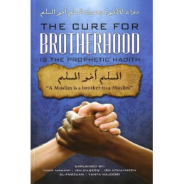 The Cure for brotherhood is in the prophetic Hadith