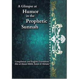 A Glimpse at the Humour In The Prophetic Sunnah