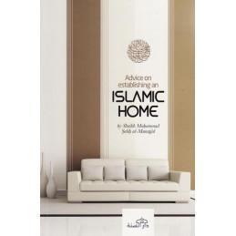 Advice on Establishing an Islamic Home