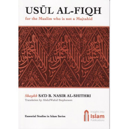 Usul Al Fiqh for the Muslim Who is not a Mujtahid