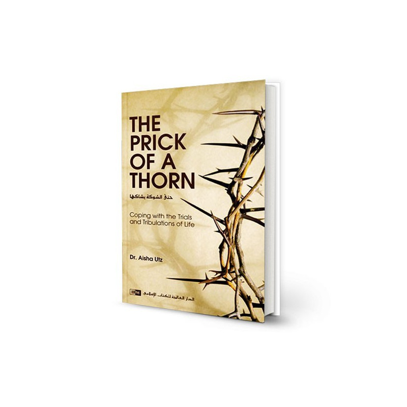 The Prick of a Thorn by Dr. Aisha Utz