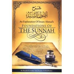 An Explanation Of Imam Ahmads Foundations Of The Sunnah