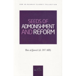 Seeds Of Admonishment And Reform by ibn Jawzi
