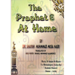 The Prophet At Home By Shayakh Muhammad Musa Nasr