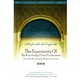 The Superiority of the Knowledge of the Predecessors Over the