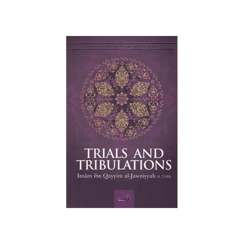 Trials and Tribulations by Imam ibn Qayyim al-Jawziyyah