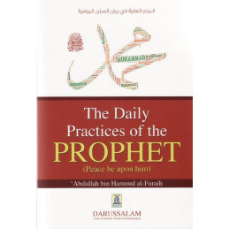 The Daily Practices of The Prophet Peace and Blessing be upon Him