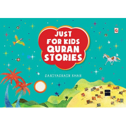 Just for Kids Quran Stories by Goodwords Saniyasnain Khan