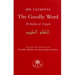 The Goodly Word Al Kalim al Tayyib Hadith Collection