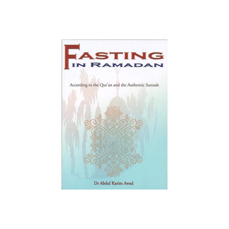 Fasting in Ramadan according to the Quran and Sunnah