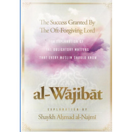 Al Wajibat The Success Granted by the Oft-Forgiving Lord