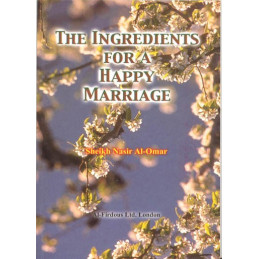 The ingredients for a Happy Marriage By Sheikh Nasir Al-Omar