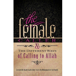 The Female Caller and the Different ways in Calling to Allah
