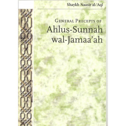 General Precepts of Ahlus Sunnah Wal Jamaaah