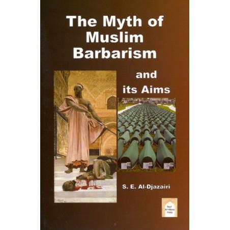 The Myth of Muslim Barbarism