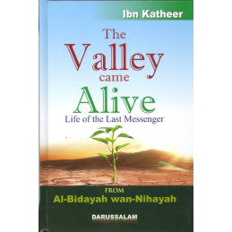 The Valley Came Alive Al-Bidayah wan Nihayah