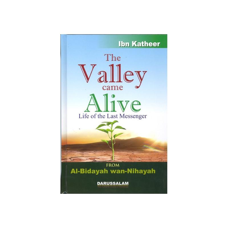 The Valley Came Alive Al-Bidayah wan Nihayah