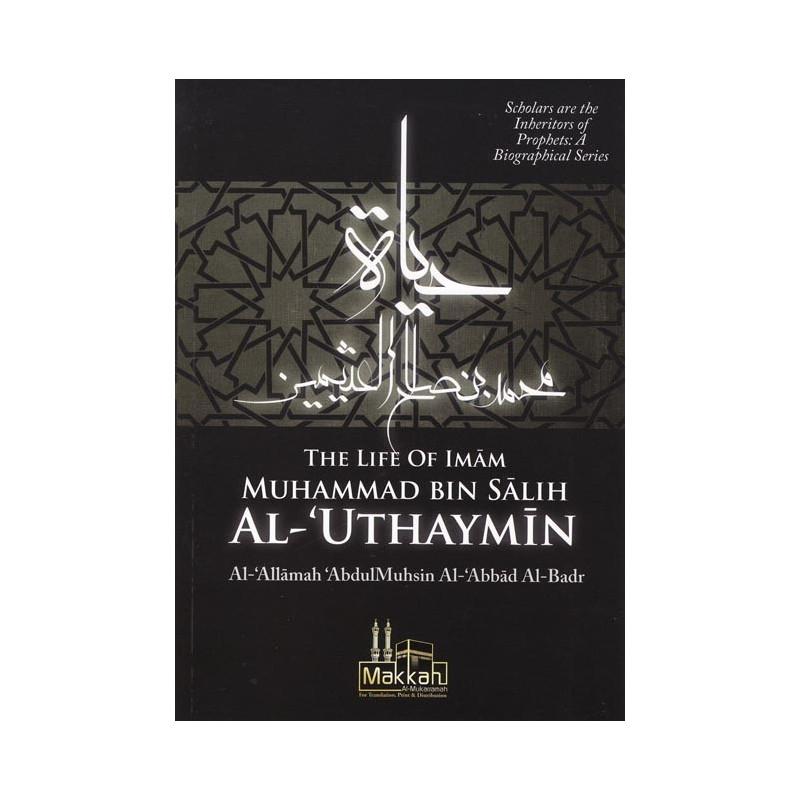 The life of Imam Muhammed Bin Salih Al Uthaymin