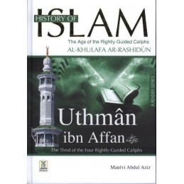 History of Islam  Uthman Ibn Affan Rightly Guided KhalifahA Rea