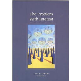 The Problem With Interest (Ribba) Tarek El Diwany