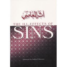 The Ill Effects of Sins by Shaikh Ibn al Uthaymeen